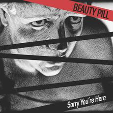 Sorry You're Here mp3 Album by Beauty Pill