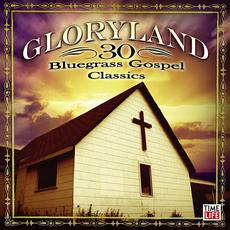 Gloryland: 30 Bluegrass Gospel Favorites mp3 Compilation by Various Artists