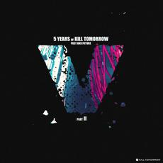 5 Years of Kill Tomorrow, Part II mp3 Compilation by Various Artists