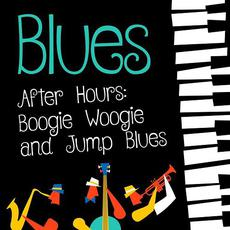 Blues After Hours: Boogie Woogie and Jump Blues mp3 Compilation by Various Artists