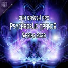 Ohm Ganesh Pro Psychedelic Trance Spring 2020 mp3 Compilation by Various Artists