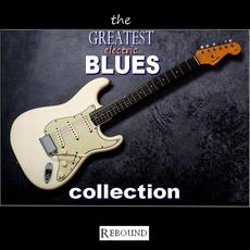 The Greatest Electric Blues Collection mp3 Compilation by Various Artists