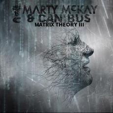Matrix Theory III mp3 Album by Marty McKay & Canibus