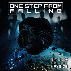 Stuck on the Wayside mp3 Album by One Step From Falling