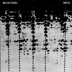 Rattle mp3 Album by Wailin Storms