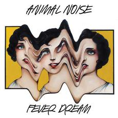 Fever Dream mp3 Album by Animal Noise
