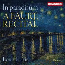 In paradisum:A Fauré Recital, Vol. 2 mp3 Album by Louis Lortie