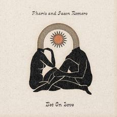 Bet On Love mp3 Album by Pharis & Jason Romero