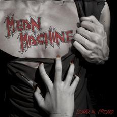 Loud & Proud mp3 Album by Mean Machine