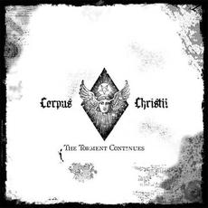 The Torment Continues mp3 Album by Corpus Christii