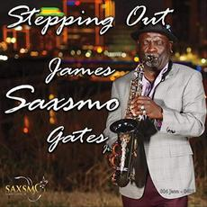 Stepping Out mp3 Album by James Saxsmo Gates