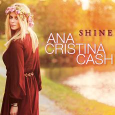 Shine mp3 Album by Ana Cristina Cash