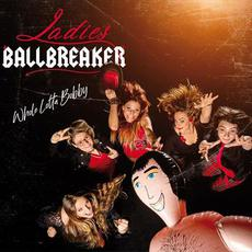 Whole Lotta Bobby mp3 Album by Ladies Ballbreaker