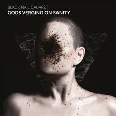 Gods Verging On Sanity mp3 Album by Black Nail Cabaret