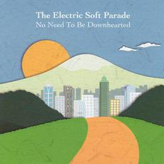 No Need to Be Downhearted mp3 Album by The Electric Soft Parade