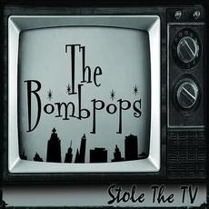 Stole the TV mp3 Album by The Bombpops
