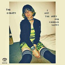 I Got the Hots for Charlie Watts mp3 Album by The Exbats