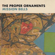 Mission Bells mp3 Album by The Proper Ornaments
