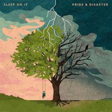 Pride & Disaster mp3 Album by Sleep On It