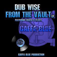 Dub Wise from the Vault mp3 Album by Gaffa Blue, Mafia & Fluxy