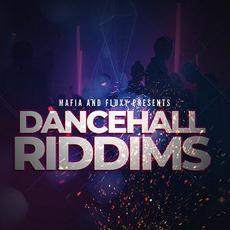 Dancehall Riddims mp3 Album by Mafia & Fluxy