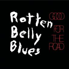 Good for the Road mp3 Album by Rotten Belly Blues
