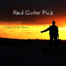 Ticket to the Blues mp3 Album by Red Guitar Pick