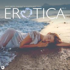 Erotica: Vol. 5: Most Erotic Chillout & Smooth Jazz Tunes mp3 Compilation by Various Artists