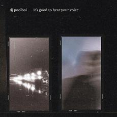 it's good to hear your voice mp3 Album by dj poolboi