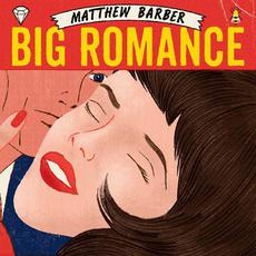 Big Romance mp3 Album by Matthew Barber