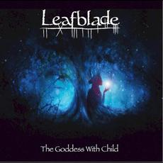 The Goddess With Child mp3 Album by Leafblade