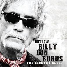 Outlaw Billy Don Burns: The Country Blues mp3 Album by Billy Don Burns