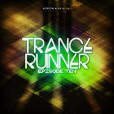 Trance Runner, Episode Ten mp3 Compilation by Various Artists