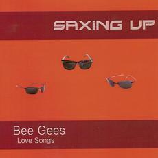 Saxing Up: Bee Gees - Love Songs mp3 Album by Konstantin Klashtorni