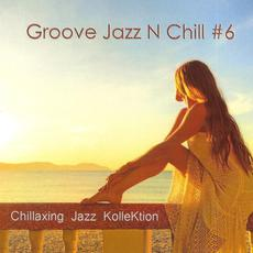 Groove Jazz N Chill #6 mp3 Album by Chillaxing Jazz KolleKtion
