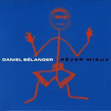Rêver mieux mp3 Album by Daniel Bélanger