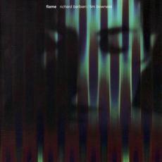 Flame mp3 Album by Richard Barbieri & Tim Bowness