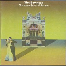 Abandoned Dancehall Dreams mp3 Album by Tim Bowness
