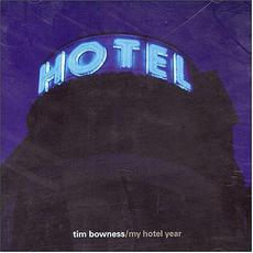 My Hotel Year mp3 Album by Tim Bowness