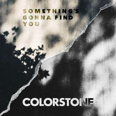Something's Gonna Find You mp3 Single by Colorstone