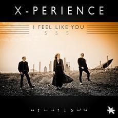 I Feel Like You 555 mp3 Single by X-Perience