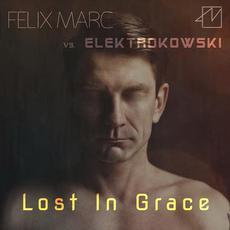 Lost In Grace mp3 Single by Felix Marc vs. Elektrokowski