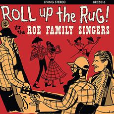 Roll Up The Rug! It's The Roe Family Singers mp3 Album by Roe Family Singers