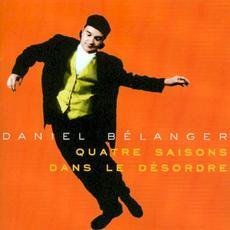 Quatre saisons dans le désordre mp3 Album by Daniel Bélanger