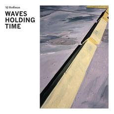 Waves Holding Time mp3 Album by SJ Hoffman