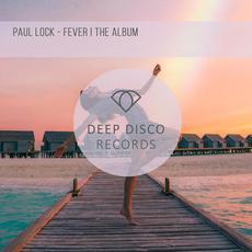 Fever I the Album mp3 Album by Paul Lock