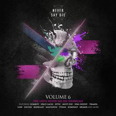 Never Say Die, Volume 6 mp3 Compilation by Various Artists