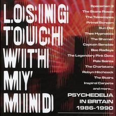 Losing Touch With My Mind: Psychedelia In Britain 1986-1990 mp3 Compilation by Various Artists