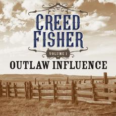 Outlaw Influence, Volume 1 mp3 Album by Creed Fisher