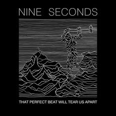 That Perfect Beat Will Tear Us Apart mp3 Album by Nine Seconds